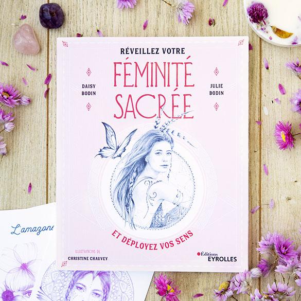 Livre Réveillez votre Féminité Sacrée Daisy et Julie Bodin Plumes de Gaïa